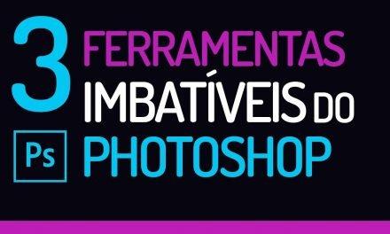 3 FERRAMENTAS IMBATÍVEIS do Photoshop – Quando usadas juntas!!!