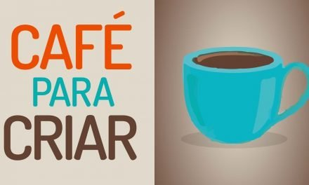 DESCUBRA PQ UM CAFEZINHO pode ajudar a melhorar seu processo criativo.