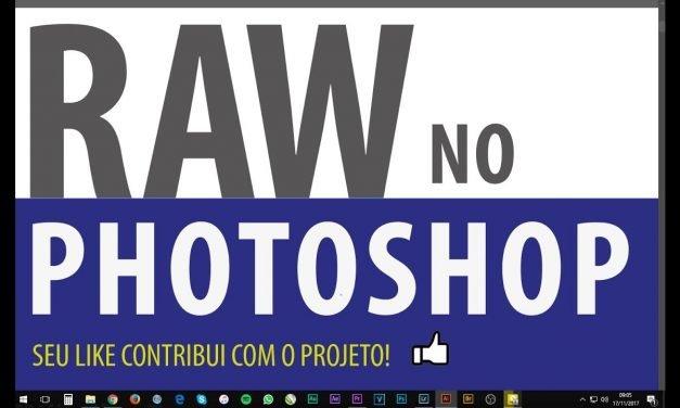 ARQUIVO RAW NO PHOTOSHOP – O que vc precisa saber!