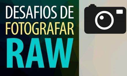 O MAIOR DESAFIO DE FOTOGRAFAR EM RAW (JPG vs RAW – Qual é a diferença?)