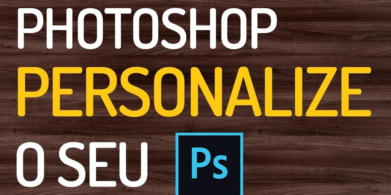 DICA DE COMO CONFIGURAR O PHOTOSHOP – Seja mais eficiente – Tutorial de photoshop