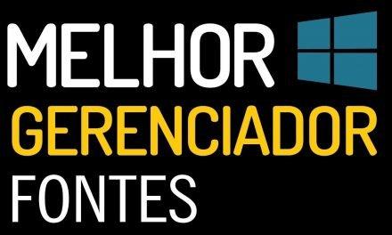 MELHOR PROGRAMA PARA GERENCIAR FONTES NO WINDOWS 10, 8, 7 – Leve, Grátis e Super prático!