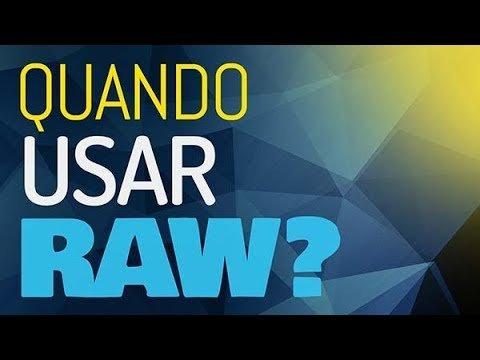 QUANDO É RECOMENDADO FOTOGRAFAR EM RAW? Imagem Raw quando usar?