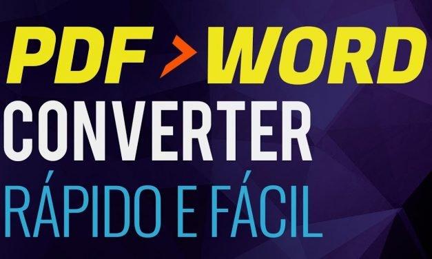 COMO CONVERTER PDF EM WORD – Rápido, fácil e grátis. CLIQUE E VEJA!
