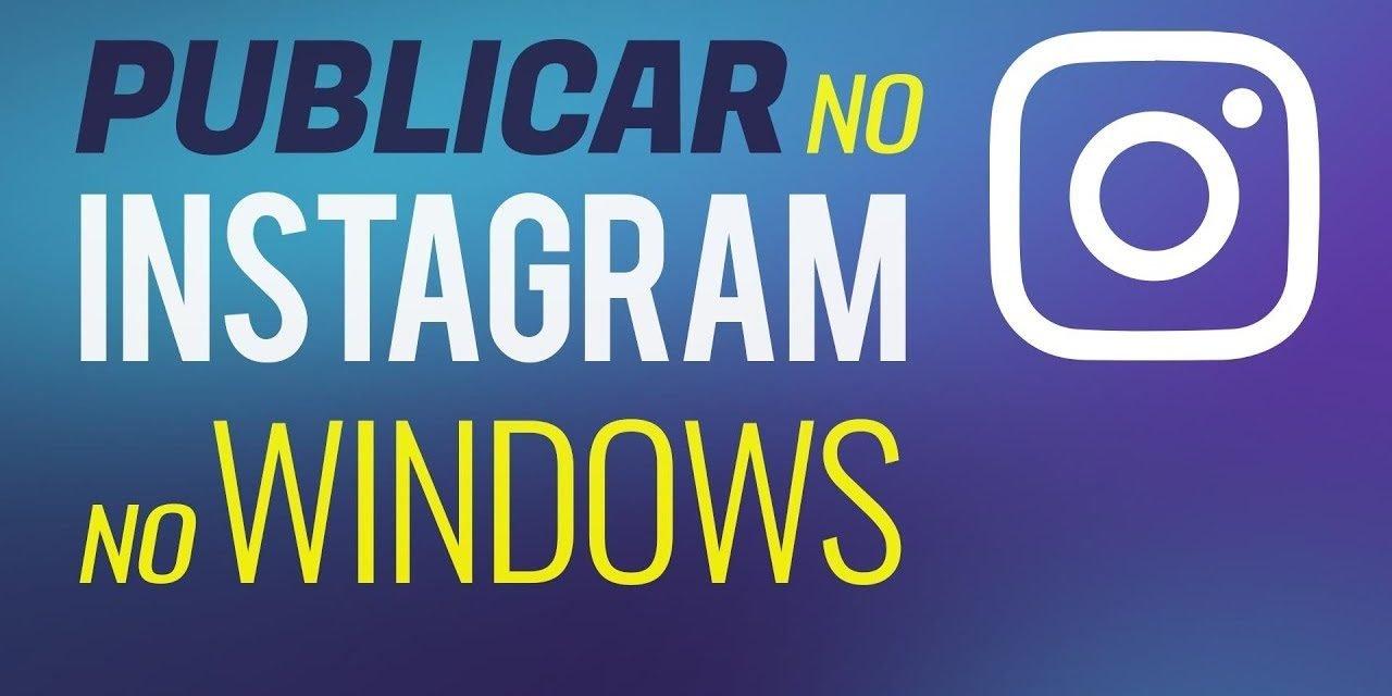 COMO POSTAR FOTOS NO INSTAGRAM PELO PC Windows 10, 8, 7 e MAC OS