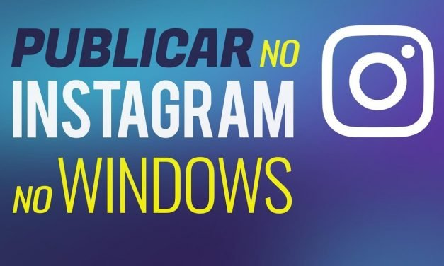 COMO POSTAR FOTOS NO INSTAGRAM PELO PC Windows 10, 8, 7 e MAC OS