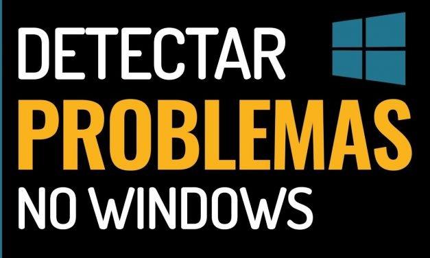 COMO DETECTAR PROBLEMAS NO WINDOWS com precisão e sem programas.
